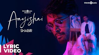 Aayizhai - Lyric Video | Shabir 's Independent Single