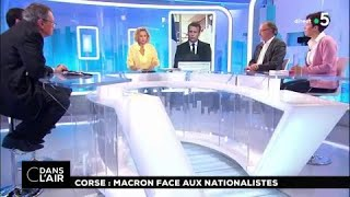 Corse : Macron face aux nationalistes #cdanslair 06.02.2018