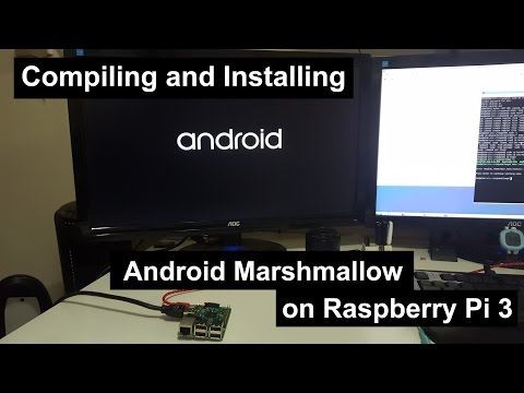 Compile and Install Android Marshmallow on raspberry pi 3