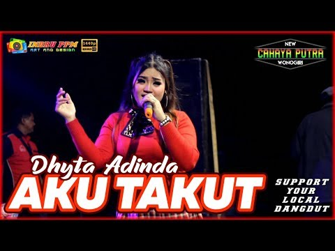 Download AKU TAKUT - DHYTA ADINDA - NEW CAHAYA PUTRA - PADI WANGI PRODUCTION Mp4 baru