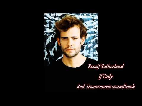 Rossif Sutherland  If Only 'Red Doors' Movie