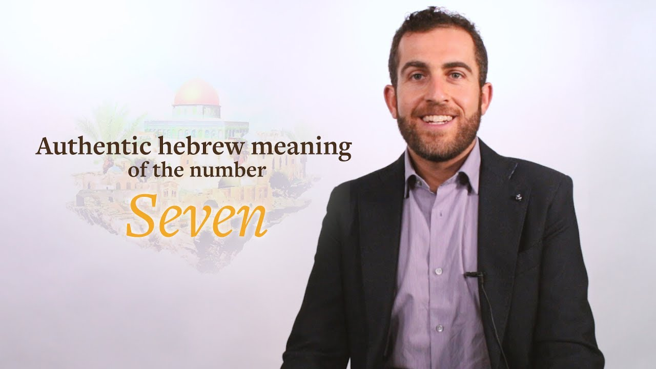 The meaning of the number seven in the Bible  Biblical Hebrew insight by  Professor Lipnick