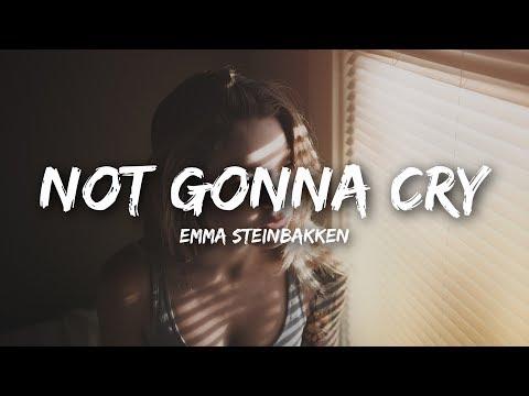Emma Steinbakken - Not Gonna Cry (Lyrics)