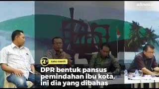 DPR bentuk pansus pemindahan ibu kota, ini dia yang dibahas