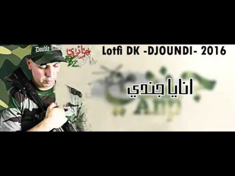 Lotfi DK Djoundi   2016   Paroles    جديد لطفي دوبل كانو جندي