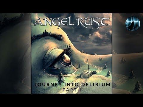 Angel Rust | Journey Into Delirium Pt. I