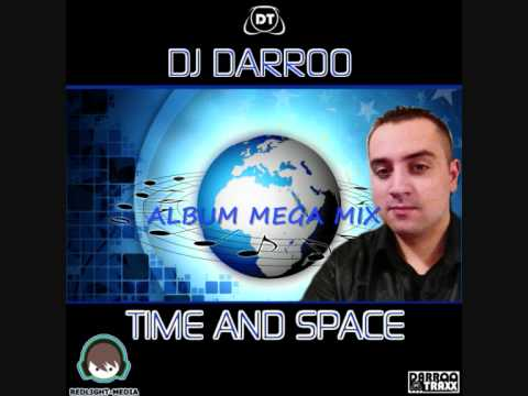 DJ Darroo -Time & Space (MegaMix)