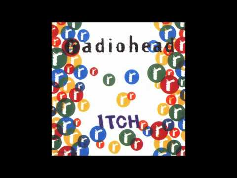 Radiohead - Itch (Complete EP)
