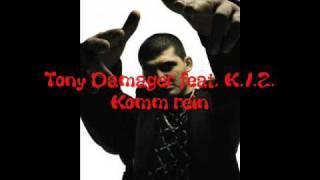Tony Damager feat K.I.Z. - Komm rein