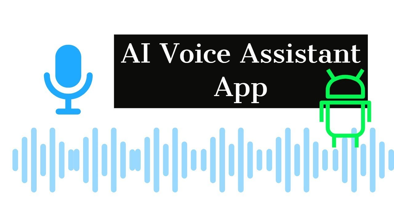 Create your own AI Voice Assistant App in Android Studio