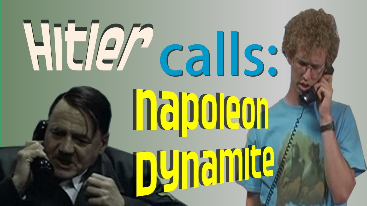 Download Hitler Gets a Call from Napoleon Dynamite