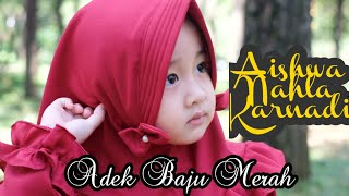 Aishwa Nahla Shalawat Badar Adek Baju Merah New Version MP3
