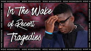 In The Wake of Recent Tragedies | Woke Wednesdays | Princeton University