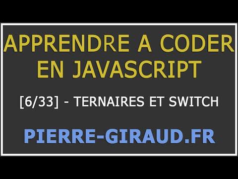 [Tutoriel Complet] Apprendre à coder en JavaScript [6/33]  :  Ternaires et switch
