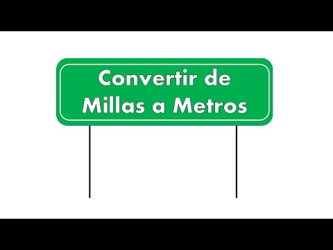 Convertir de Millas a Metros (Miles to Meters)