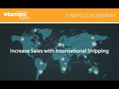 Stamps.com Webinar - Increase Sales with International Shipp