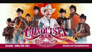 La Conquista Nortena- Te Quedaste Sola (2012 OFICIAL)