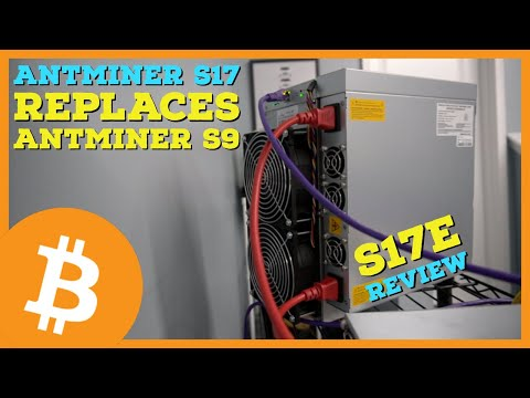 Antminer S17's Replaces Antminer S9 As THE Bitcoin Miner   Antminer S17E Review, Setup, And Profits!