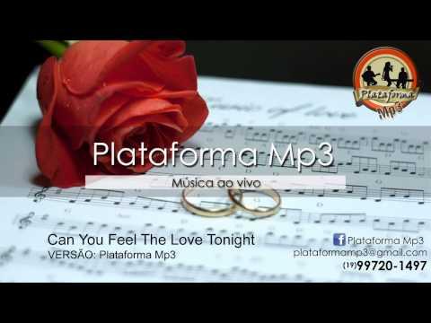 Can You Feel The Love Tonight / Plataforma Mp3