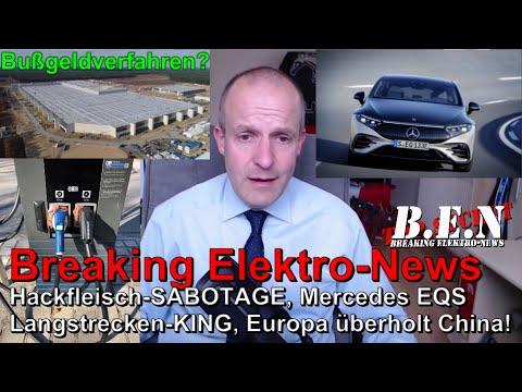 Breaking Elektro-News: Hackfleisch-SABOTAGE, Mercedes EQS Langstrecken-KING, Europa überholt China!