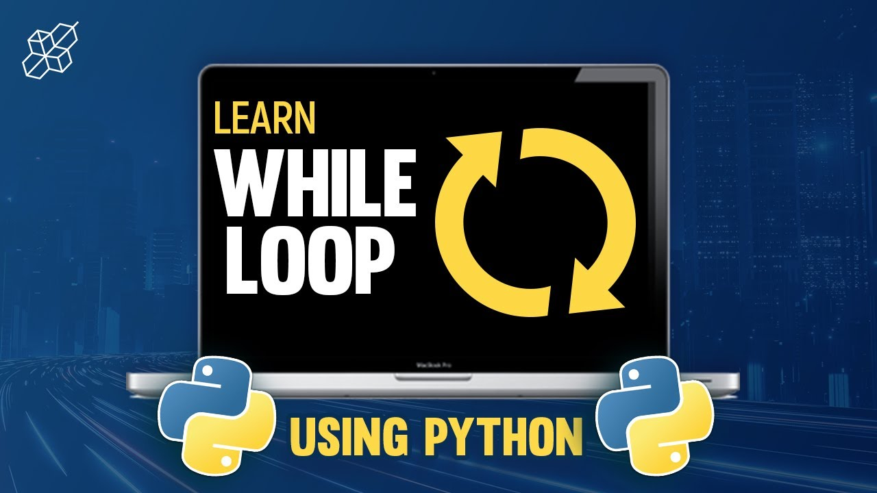 While-Loop Explained for Beginners | Break | Continue | Else | Learn Python in 5 Minutes