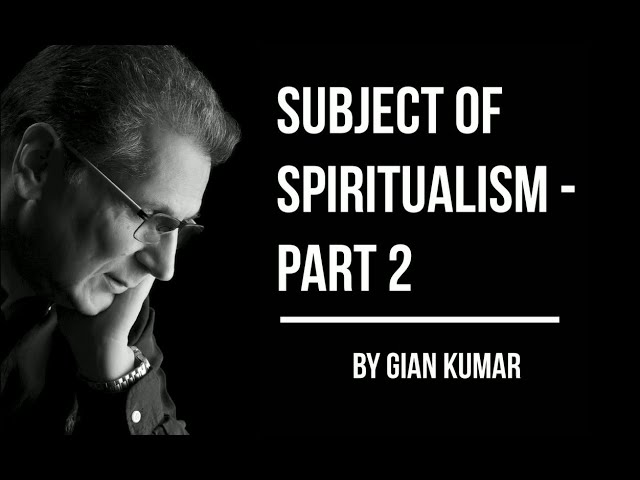 Subject of Spiritualism   Part 2 by #Giankumar #SpiritualAuthor #Spiritualbooks #BestSpiritualAuthor
