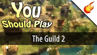 You Should Play: THE GUILD 2