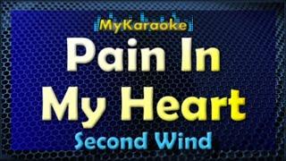 PAIN IN MY HEART - KARAOKE in the style of SECOND WIND