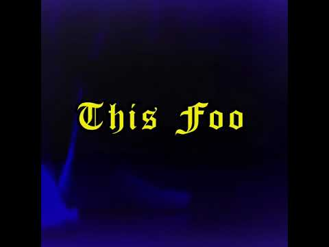 Download FOOS GONE WILD - This Foo (Feat. Lil Mr. E)