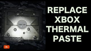 Original Xbox Thermal Compound Paste Replacement Tutorial