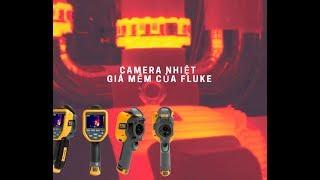 Tổng hợp những dòng Camera nhiệt giá mềm của Fluke