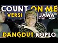 (Dangdut) Count On Me versi JOWO