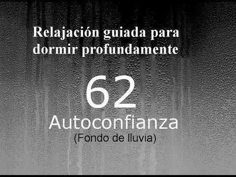 RELAJACION PARA DORMIR - 62 - Autoconfianza. Fondo de lluvia.