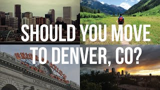 Living in Denver - Should you move to Denver, Colorado?