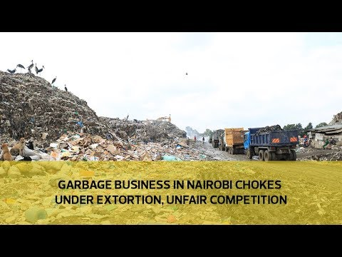 Garbage business in Nairobi chokes under extortion, unfair competition