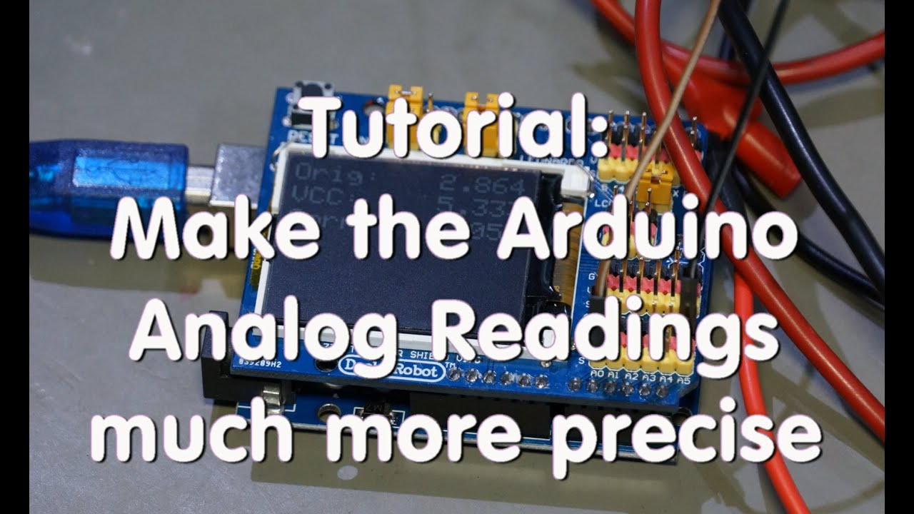 #10 Tutorial: Make the Arduino Analog Readings more precise