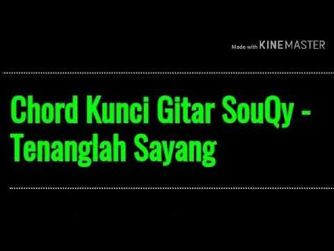 Chord Kunci Gitar Souqy - Tenanglah Sayang