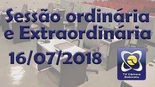 Sessão ordinária e extraordinária 16/07/2018