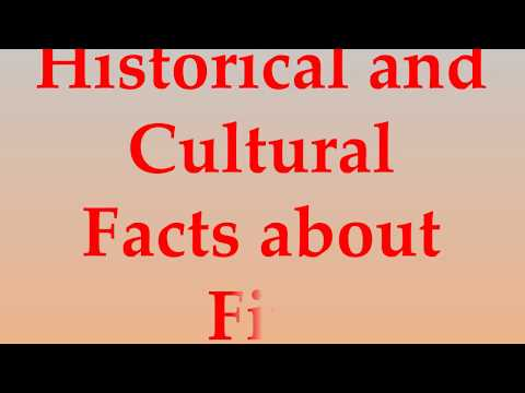 Historical and Cultural Facts about Fiji