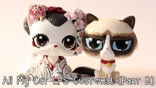 All my cat LPS Customs (Part 2)!
