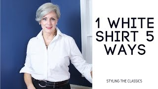 1 white shirt 5 ways | how to style the classics
