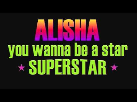 Alisha - You Wanna Be A Star (Superstar) 1999