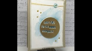 Love you to the moon and back card: Stacked Die Cutting