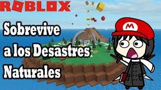 Roblox Loquendo   Natural Disaster   Sobreviviendo a los Desastres Naturales