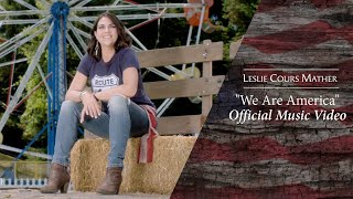 "Leslie Cours Mather - ""We Are America"" (Official Music Video)"