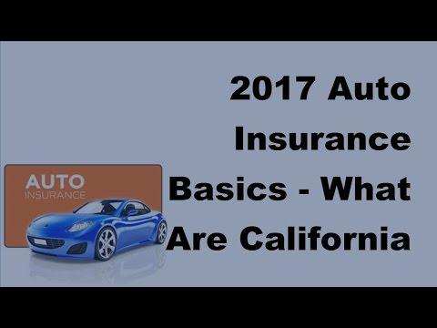2017 Auto Insurance Basics |What Are California Auto Insurance Requirements