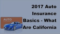 2017 Auto Insurance Basics |  What Are California Auto Insurance Requirements