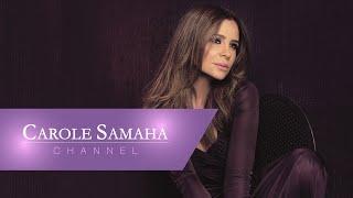 Carole Samaha - Khedny Maak / كارول سماحة - خدني معاك