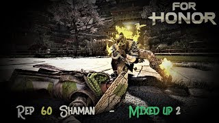 Reputation 60 Shaman - They wanted to be me [For Honor]