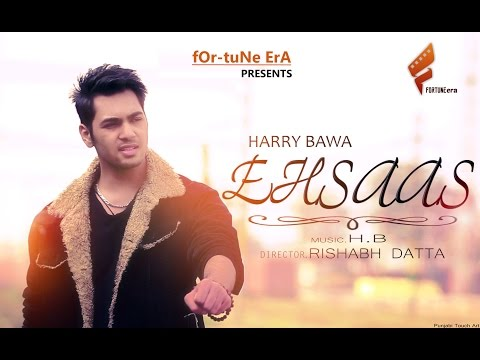 Ehsaas    Harry Bawa    Full Official Music Video    Latest HIndi Love Song    Full HD